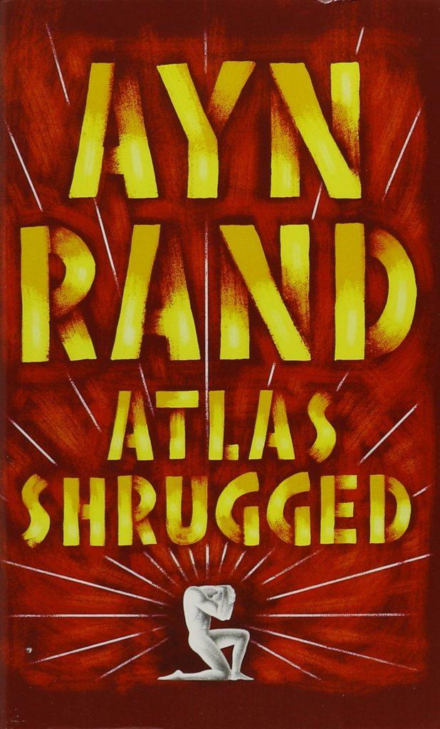 books ayn rands atlas shrugged at 60 scott holleran